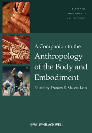 A Companion to the Anthropology of the Body and Embodiment (1444340468) cover image