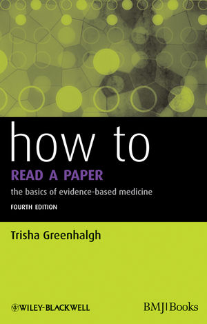 How to Read a Paper: The Basics of Evidence-Based Medicine, 4th Edition