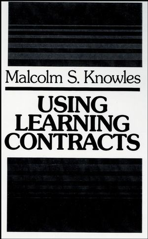 Using Learning Contracts: Practical Approaches to Individualizing and Structuring Learning