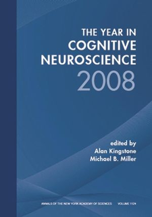 Year in Cognitive Neuroscience 2008, Volume 1124