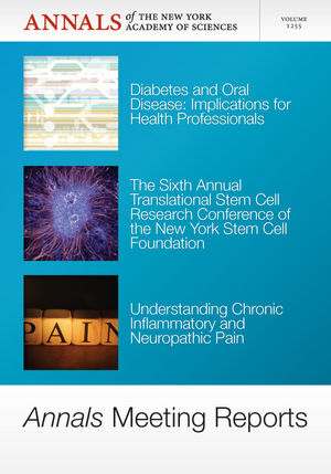 <span class='search-highlight'>Annals</span> Meeting Reports - Diabetes and Oral Disease, Stem Cells, and Chronic Inflammatory Pain