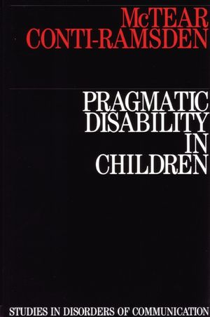 Pragmatic Disability in Children: Assessment and Intervention