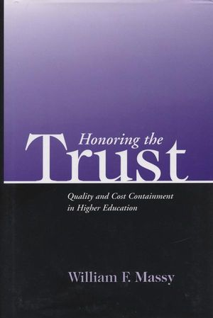 Honoring the Trust: Quality and Cost Containment in <span class='search-highlight'>Higher</span> <span class='search-highlight'>Education</span>