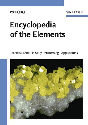 Encyclopedia of the Elements: Technical Data - History - Processing - Applications (3527306668) cover image