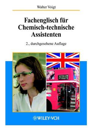 Fachenglisch für Chemisch-technische Assistenten, 2. Auflage