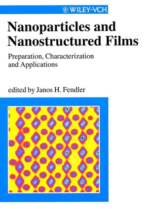 Nanoparticles and Nanostructured Films: Preparation, Characterization, and Applications