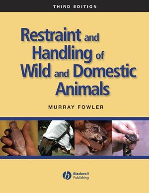 Restraint and Handling of Wild and Domestic Animals, 3rd Edition (EHEP002768) cover image