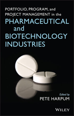 Portfolio, Program, and Project Management in the Pharmaceutical and Biotechnology Industries (0470049669) cover image