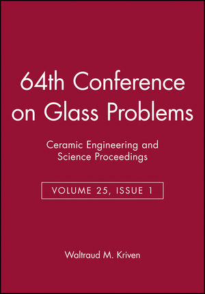 64th Conference on Glass Problems, Volume 25, Issue 1