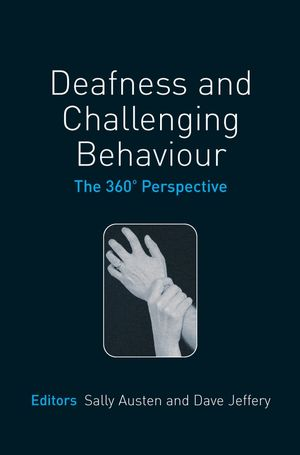 Deafness and Challenging Behaviour: The 360¿ Perspective