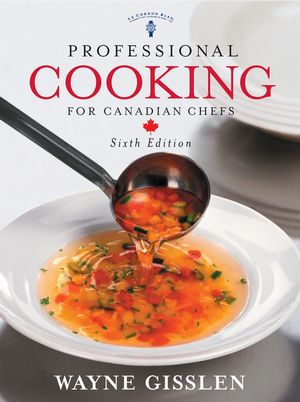 Professional Cooking for Canadian Chefs, 6th Edition