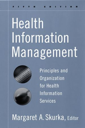 Health Information Management: Principles and Organization for Health Information Services, 5th Edition (0470429569) cover image