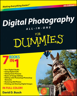 Digital Photography All-in-One Desk Reference For Dummies, 4th Edition