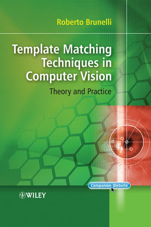 Template Matching Techniques in Computer Vision: Theory and Practice (0470517069) cover image
