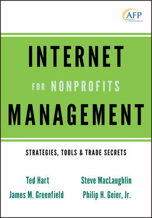 Internet Management for Nonprofits: Strategies, Tools and Trade Secrets