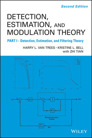 Detection Estimation and Modulation Theory, Part I: Detection, Estimation, and Filtering Theory, 2nd Edition
