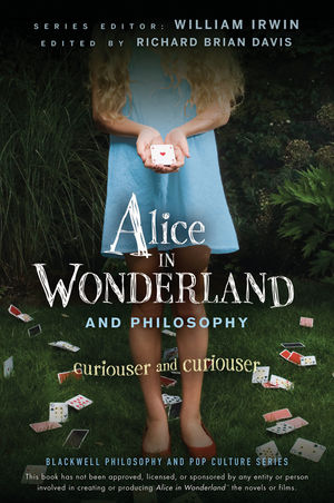 Book Cover Image for Alice in Wonderland and Philosophy: Curiouser and Curiouser