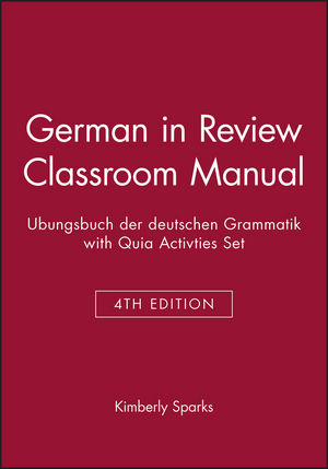 German in Review Classroom Manual: Ubungsbuch der deutschen Grammatik, 4e with Quia Activties Set