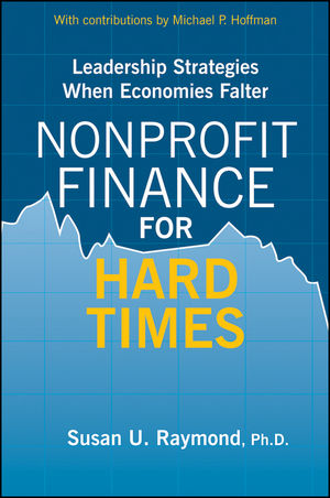Nonprofit Finance for Hard Times: Leadership Strategies When Economies Falter (0470583169) cover image