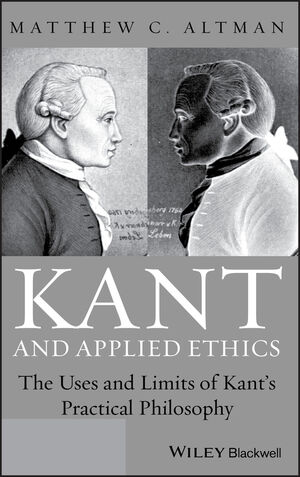 Kant and Applied Ethics: The Uses and Limits of Kant