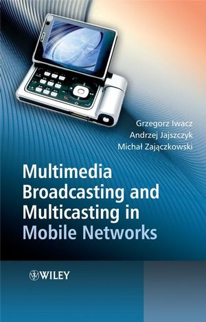 Multimedia Broadcasting and Multicasting in Mobile Networks (0470696869) cover image