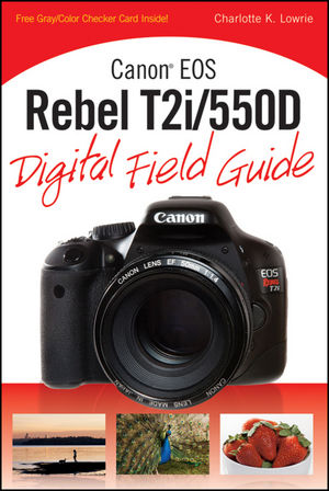 Canon EOS Rebel T2i/550D Digital Field Guide (0470888369) cover image