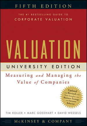 Valuation: Measuring and Managing the Value of Companies, University Edition, 5th Edition (0470889969) cover image