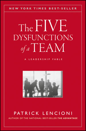 The Five Dysfunctions of a Team: A Leadership Fable (0470893869) cover image