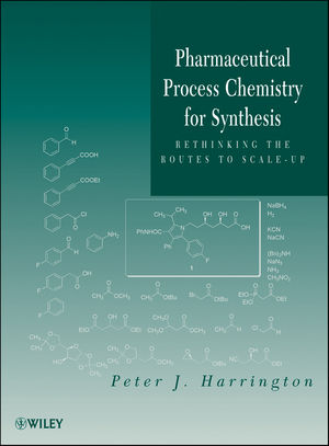 Pharmaceutical Process Chemistry for Synthesis: Rethinking the Routes to Scale-Up (0470922869) cover image