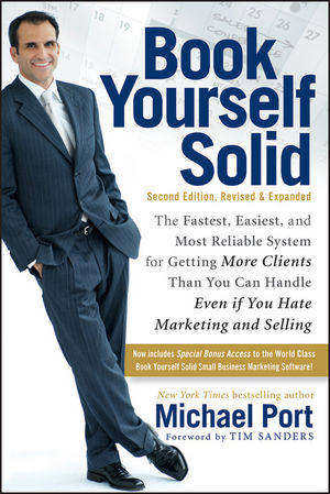 Book Yourself Solid: The Fastest, Easiest, and Most Reliable System for Getting More Clients Than You Can Handle Even if You Hate Marketing and Selling, 2nd Edition (0470925469) cover image