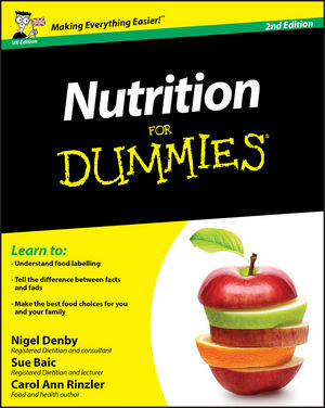 Nutrition For Dummies, UK Edition, 2nd Edition (0470972769) cover image