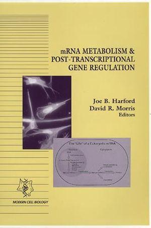 mRNA Metabolism & Post-Transcriptional Gene Regulation