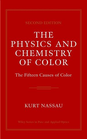 The Physics and Chemistry of Color: The Fifteen Causes of Color, 2nd Edition (0471391069) cover image