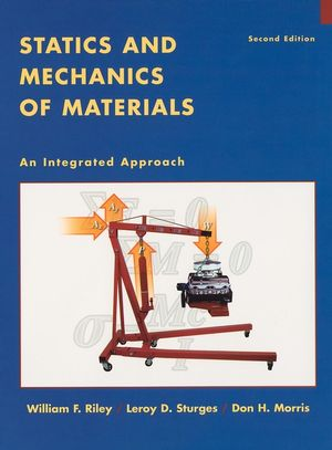 Statics and Mechanics of Materials: An Integrated Approach, 2nd Edition