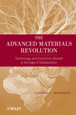 The Advanced Materials Revolution: Technology and Economic Growth in the Age of Globalization (0471615269) cover image
