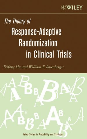 The Theory of Response-Adaptive Randomization in Clinical Trials (0471653969) cover image