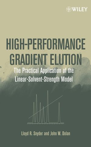 High-Performance Gradient Elution: The Practical Application of the Linear-Solvent-Strength Model (0471706469) cover image