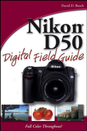 Nikon D50 Digital Field Guide (0471787469) cover image