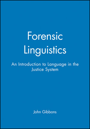 Forensic Linguistics: An Introduction to Language in the Justice System (0631212469) cover image