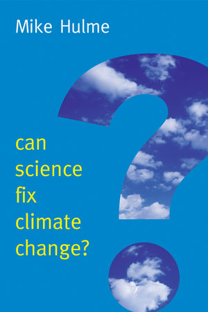 Can Science Fix Climate Change?: A Case Against Climate Engineering (0745685269) cover image