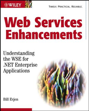 Web Services Enhancements: Understanding the WSE for .NET Enterprise Applications (0764537369) cover image
