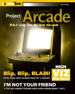 Project Arcade: Build Your Own Arcade Machine (0764556169) cover image