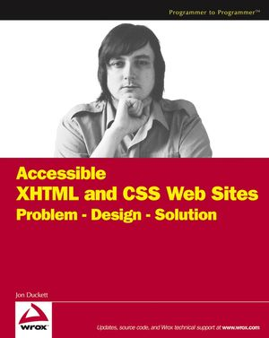 Accessible XHTML and CSS Web Sites: Problem - Design - Solution (0764583069) cover image