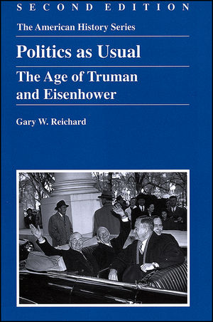 Politics as Usual: The Age of Truman and Eisenhower, 2nd Edition (0882952269) cover image