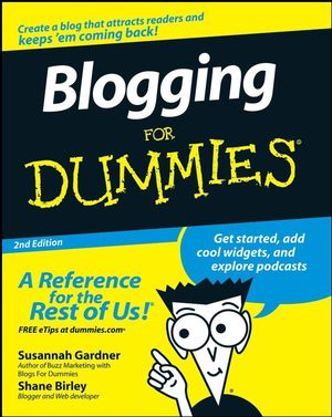Blogging For Dummies, 2nd Edition