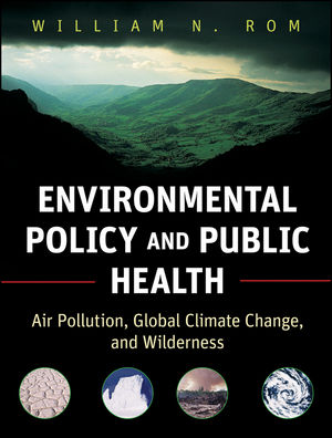 Environmental Policy and Public Health: Air Pollution, Global Climate Change, and Wilderness (1118095669) cover image
