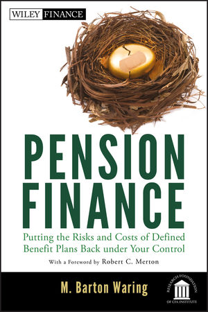 Pension Finance: Putting the Risks and Costs of Defined Benefit Plans Back Under Your Control (1118106369) cover image