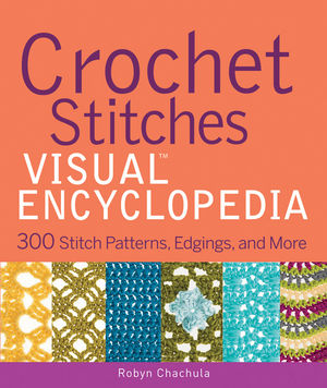 Crochet Stitches VISUAL Encyclopedia (1118183169) cover image