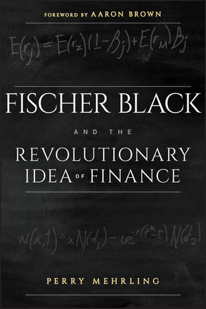 Fischer Black and the Revolutionary Idea of Finance (1118203569) cover image