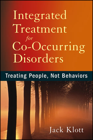 Integrated Treatment for Co-Occurring Disorders: Treating People, Not Behaviors (1118205669) cover image